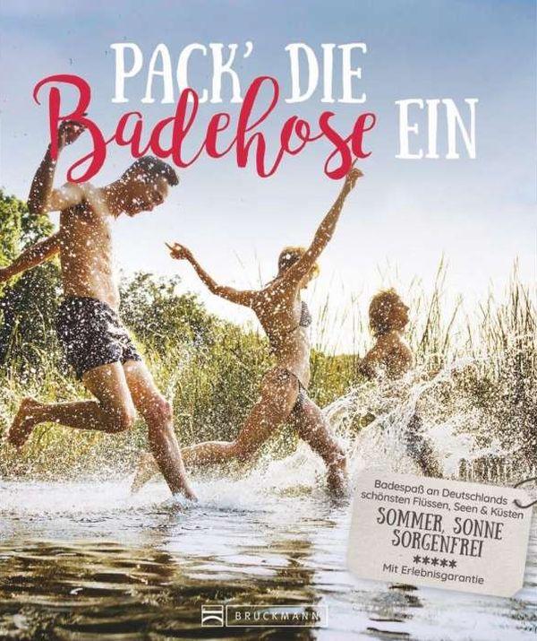 Pack die Badehose ein, Marieluise Denecke Badespaß an Deutschlands schönsten Flüssen, Seen & Küsten ISBN: 978-3-7343-1870-2, 168 Seiten, 19,99 Euro