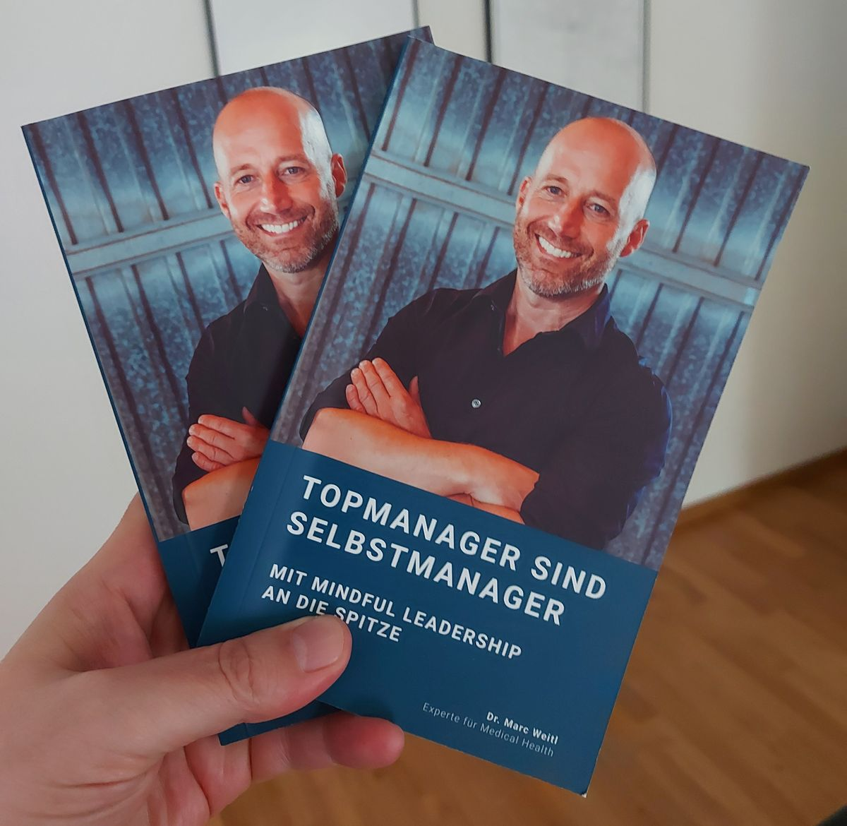 Dr. Marc Weitl Topmanager sind Selbstmanager – Mit Mindful Leadership an die Spitze ISBN 978-3-00-064651-5, 14,90 Euro