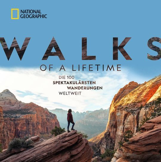 Kate Siber, Walks of a Lifetime National Geographic Buchverlag ISBN: 9783866907294, 39,99 Euro