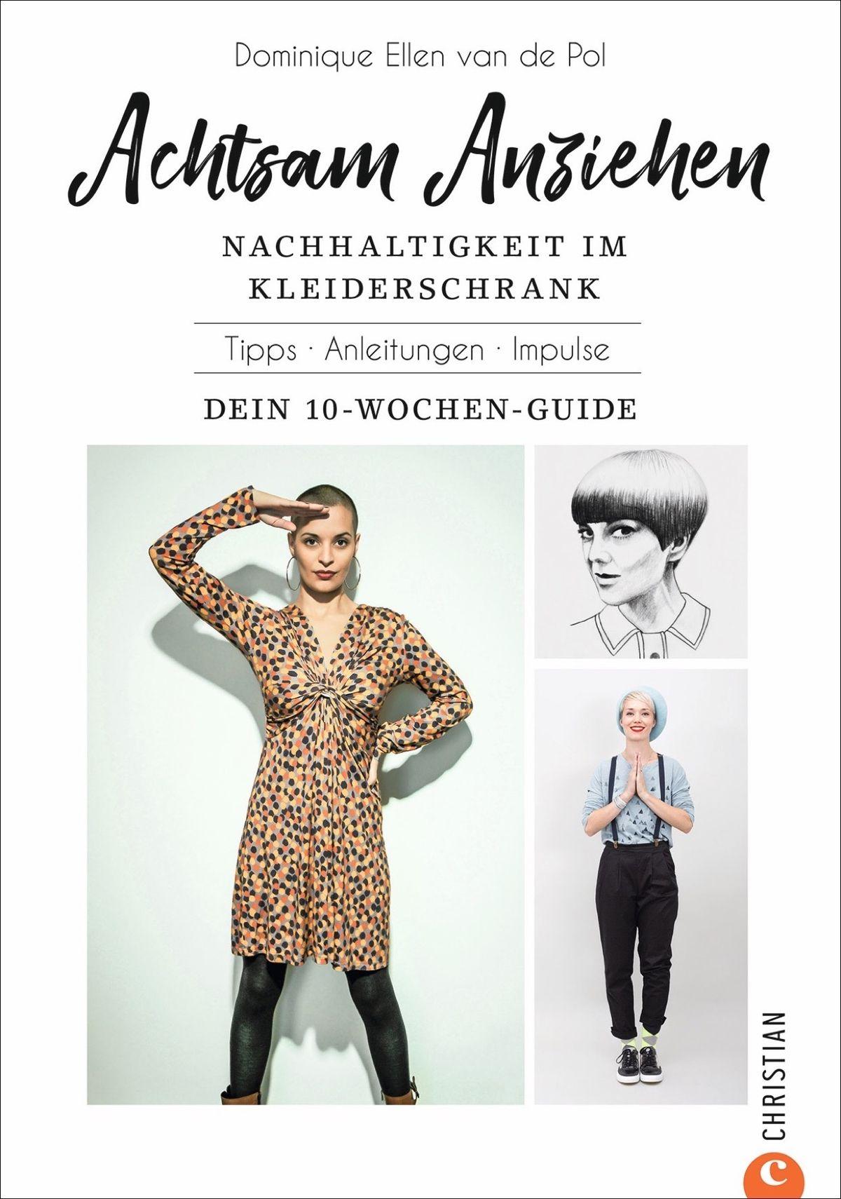 Dominique van de Pol | Achtsam anziehen. Nachhaltigkeit im Kleiderschrank 160 Seiten, 19,99 Euro | ISBN: 978-3-95961-399-6
