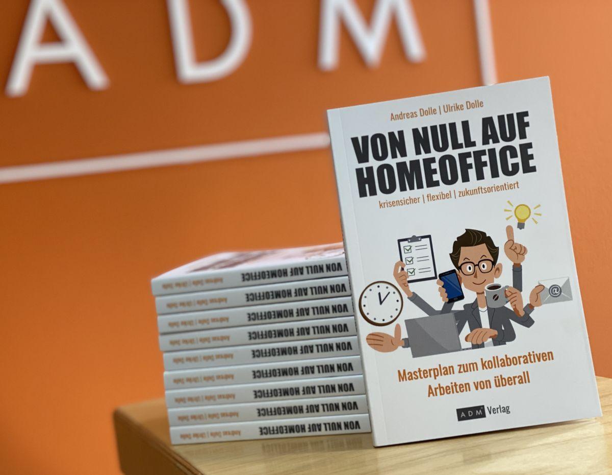 Andreas Dolle, Ulrike Dolle Von Null auf Home-Office - Masterplan zum kollaborativen Arbeiten von überall 240 Seiten | ADM Verlag, Paderborn 18,95 Euro | ISBN 978-3-947583-03-4