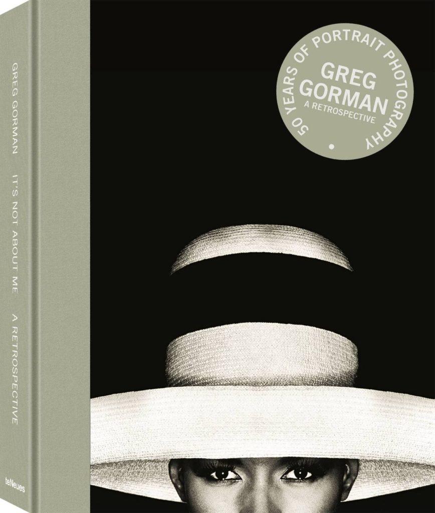 It's Not About Me - Greg Gorman: A Retrospective Vorwort von Sir Elton John, Nachwort von John Waters, erschienen bei teNeues 416 Seiten, Texte in Englisch, 80,- Euro ISBN 978-3-96171-275-5