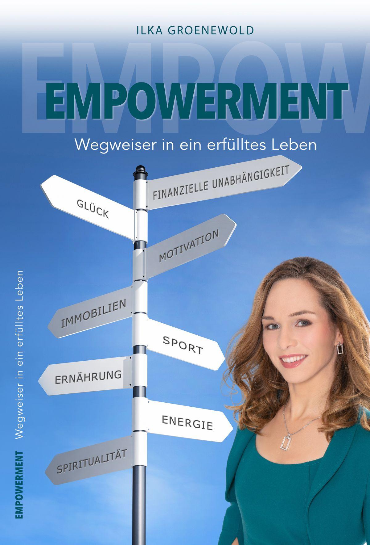 Ilka Groenewold | Empowerment - Wegweiser in ein erfülltes Leben Buch | ISBN 979-8-66556-479-1 | 19,95 Euro Kindle eBook | ASIN B08GJBY3SZ | 9,99 Euro