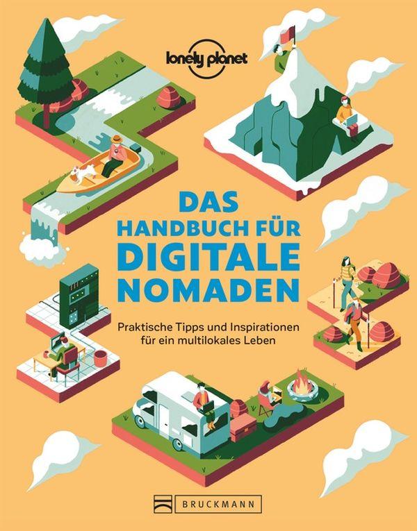 Lonely Planet | Das Handbuch für digitale Nomaden 192 Seiten | 190 Abb. | 19,99 Euro ISBN: 978-3-7343-1994-5