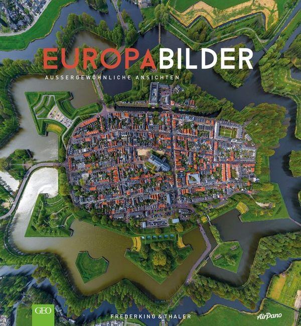 Europabilder | Außergewöhnliche Ansichten 192 Seiten, ca. 150 Abb. ISBN 978-3-95416-334-2 | 39,99 Euro