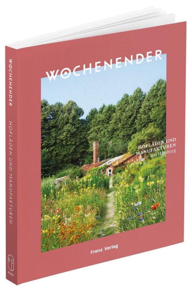 Hofläden und Manufakturen um Hamburg 192 Seiten | 18,- Euro | ISBN 978-3-9819748-8-1