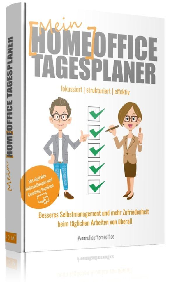 Andreas Dolle, Ulrike Dolle Mein Home-Office Tagesplaner 320 Seiten | ADM Verlag, Paderborn 28,90 Euro | ISBN 978-3-947583-09-6
