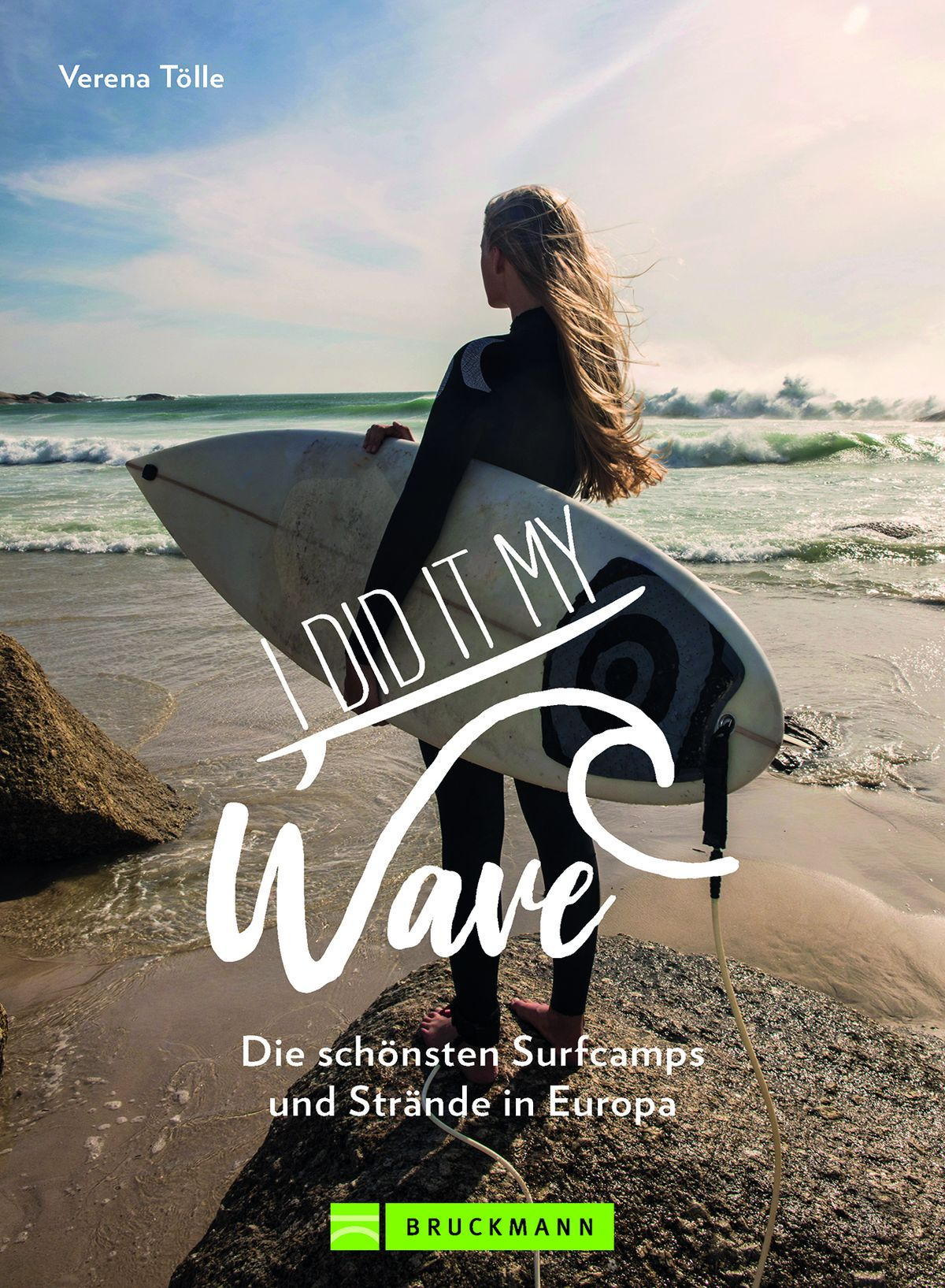 Verena Tölle | I did it my wave! 224 Seiten | ca. 200 Abb. | 24,99 Euro ISBN: 978-3-7343-2077-4
