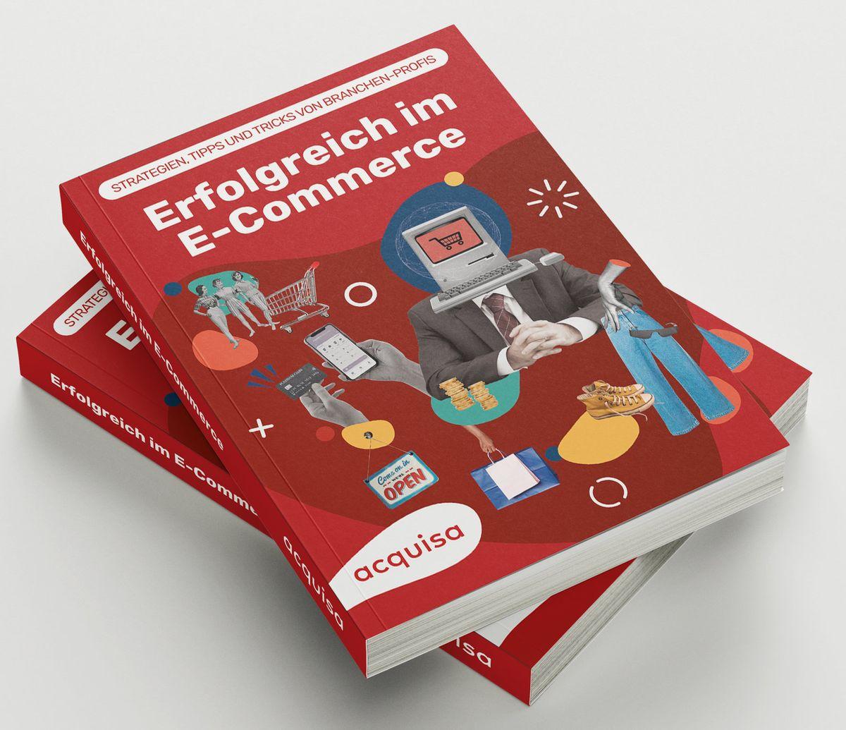 Erfolgreich im E-Commerce – Strategien, Tipps und Tricks von Branchen-Profis | Acquisa