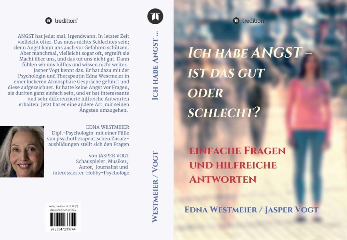 Edna Westmeier | Jasper Vogt Ich habe Angst - ist das gut oder schlecht? 208 Seiten | 15,90 Euro ISBN 978-3-347-23373-7
