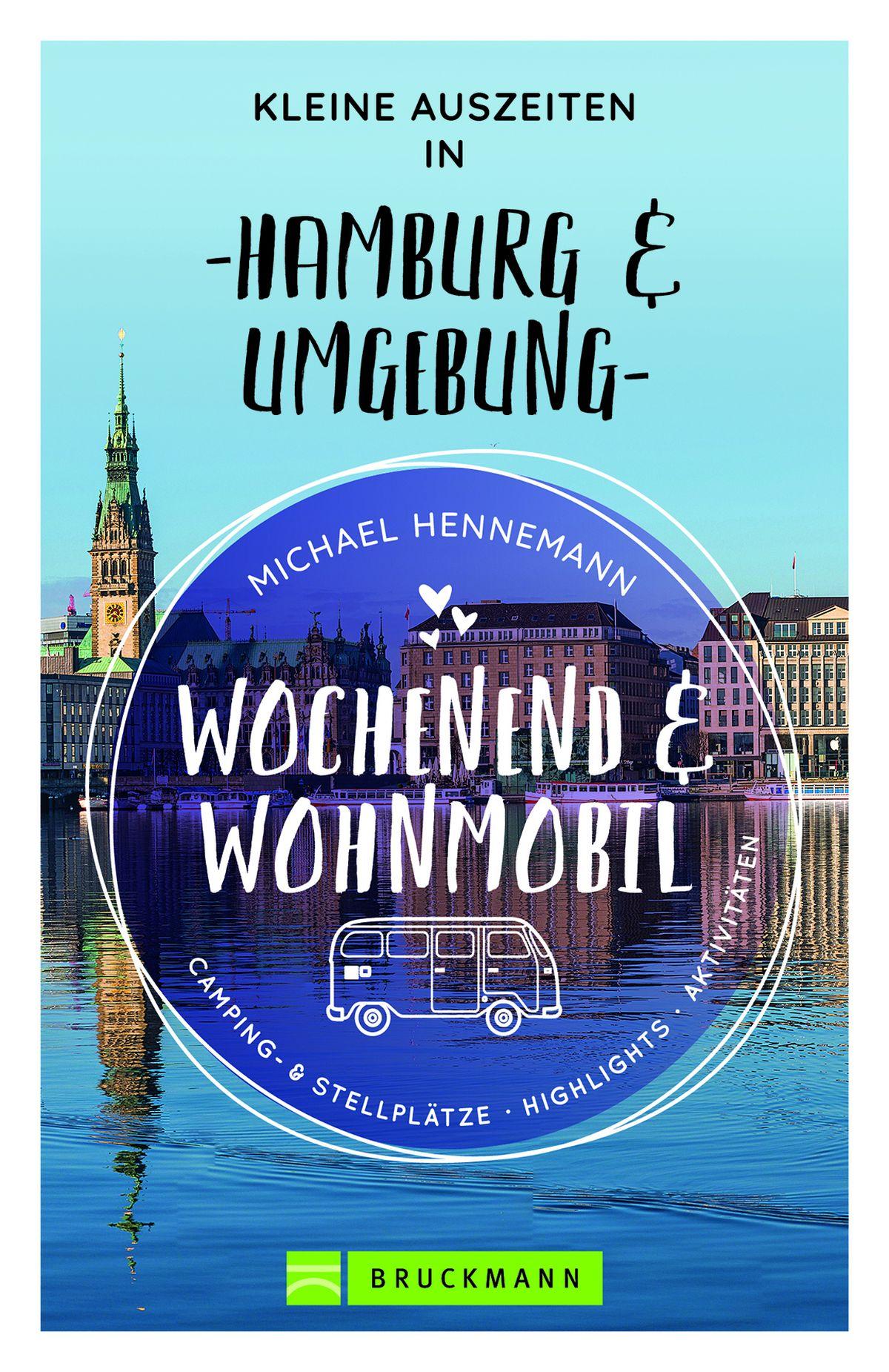 Michael Hennemann Wochenend und Wohnmobil - Kleine Auszeiten in Hamburg & Umgebung 160 Seiten | ca. 180 Abb. | 13,99 Euro ISBN 978-3-7343-2059-0
