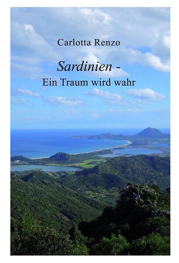 Carlotta Renzo Sardinien - Ein Traum wird wahr 312 Seiten   14,90 Euro ISBN 978-3-347-25558-6
